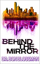 Behind the Mirror (Book 1)