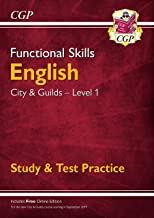 New Functional Skills English: City & Guilds Level 1 - Study & Test Practice (for 2019 & beyo (CGP Functional Skills)