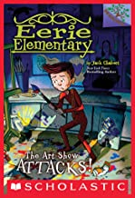 The Art Show Attacks!: A Branches Book (Eerie Elementary #9) (English Edition)