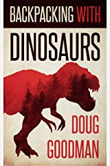 Backpacking With Dinosaurs Kindle Edition