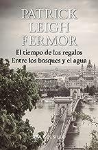 El tiempo de los regalos. Entre los bosques y el agua (FICCION GENERAL) (Spanish Edition)