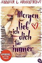 Morgen lieb ich dich für immer: Der Spiegel-Bestseller erstmals im Taschenbuch (German Edition)