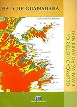 Baía de Guanabara. Ocupação Histórica e Avalição Ambiental