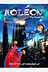 Aoleon The Martian Girl: Part 3 The Hollow Moon (An Exciting and Funny Middle Grade Science Fiction Adventure Kids Book for Ages 9 12) Kindle Edition