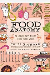 Food Anatomy: The Curious Parts & Pieces of Our Edible World Kindle Edition