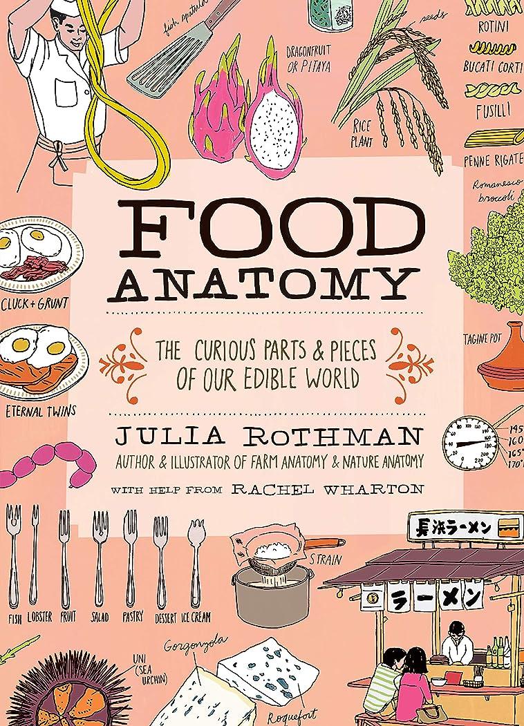 一節を必要としています霧Food Anatomy: The Curious Parts & Pieces of Our Edible World (Julia Rothman) (English Edition)