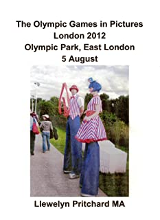 The Olympic Games in Pictures London 2012 Olympic Park, East London 5 August (Photo Albums Book 17) (Finnish Edition)