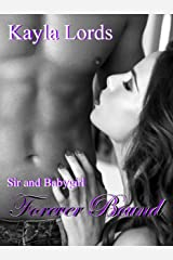 Sir and Babygirl: Forever Bound (The Adventures of Sir and Babygirl Book 4) Kindle Edition