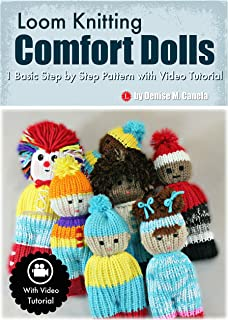 Loom Knitting Comfort Dolls: One Basic Step by Step Pattern with Video Tutorial