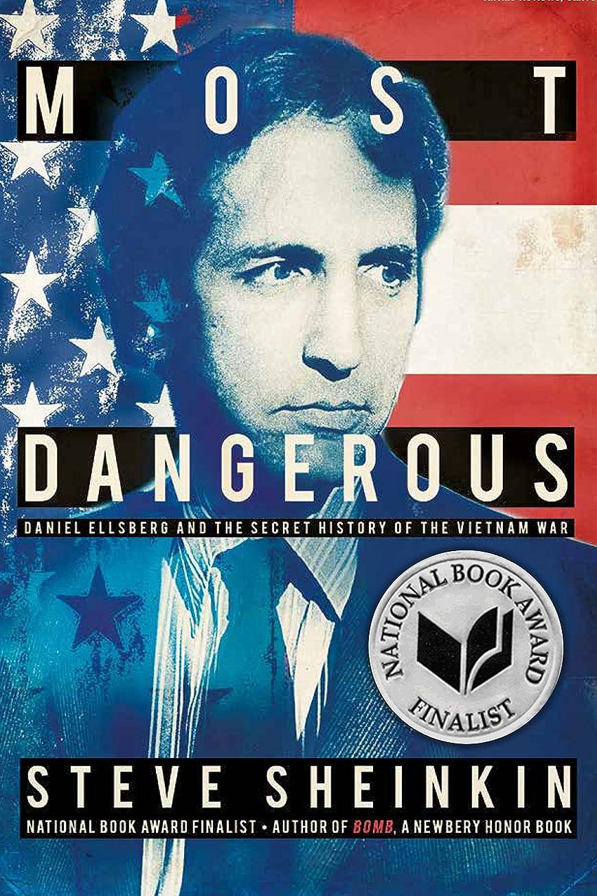 Most Dangerous: Daniel Ellsberg and the Secret History of the Vietnam War (Bccb Blue Ribbon Nonfiction Book Award (Awards)) (English Edition)