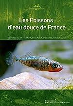 Les Poissons d'eau douce de France (French Edition)