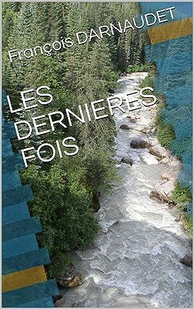 LES DERNIERES FOIS (French Edition)