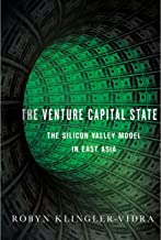 The Venture Capital State: The Silicon Valley Model in East Asia (Cornell Studies in Political Economy)