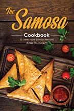 The Samosa Cookbook: 50 Delectable Samosa Recipes
