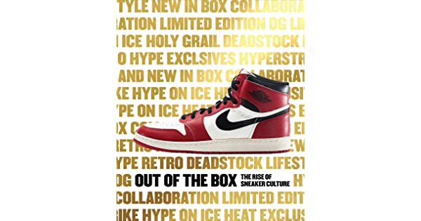 Out of the box: the rise of sneaker culture: Garcia, Bobbito