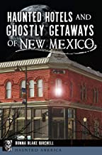 Haunted Hotels and Ghostly Getaways of New Mexico (Haunted America)