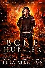 Bone Hunter (Isabella Hush Series Book 2)