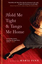 Hold Me Tight & Tango Me Home: A Memoir