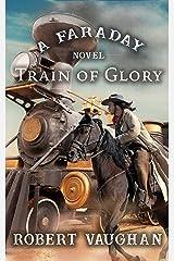 Train of Glory: A Faraday Novel Kindle Edition