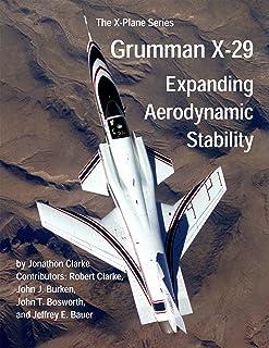 Grumman X-29: Expanding Aerodynamic Stability (The X-Plane Series Book 3) (English Edition)