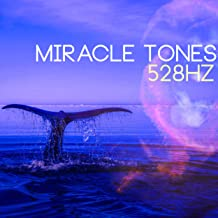 Miracle Tones - Healing Frequencies, 528Hz DNA Reparation Music of Love and Stress Relief