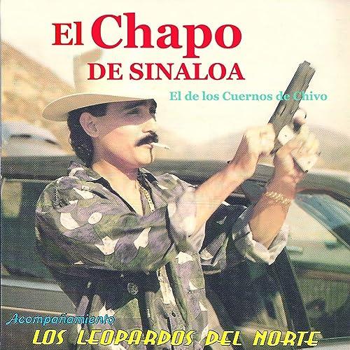 El de los Cuernos de Chivo by El Chapo De Sinaloa on Amazon Music ...