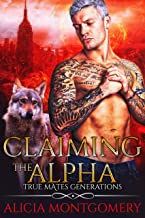 Claiming the Alpha: True Mates Generations Book 2
