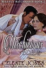 His Mischievous Bride (Regency Matchmaker Book 2)