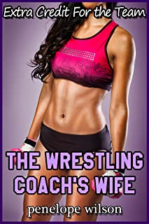 Extra Credit for the Team: The Wrestling Coach's Wife