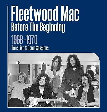 Fleetwood Mac - Before The Beginning: 1968-1970 Rare Live & Demo Sessions Remastered (2019) LEAK ALBUM