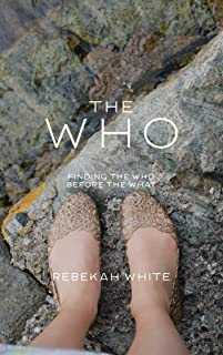 The Who: Finding the Who, Before the What (English Edition)