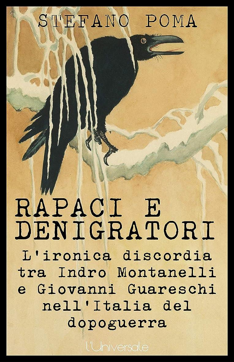 反対した注目すべきウェイターRapaci e denigratori: l'ironica discordia tra Indro Montanelli e Giovanni Guareschi nell'Italia del dopoguerra (Italian Edition)