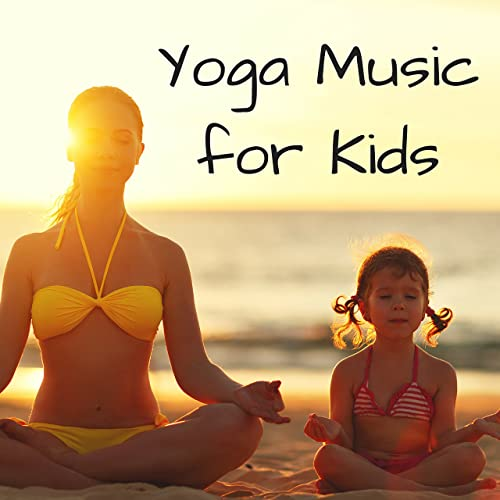 Yoga Music for Kids, Instrumental Yoga Music Playlist by ...