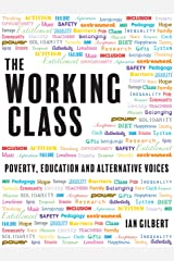 The Working Class: Poverty, education and alternative voices Kindle Edition