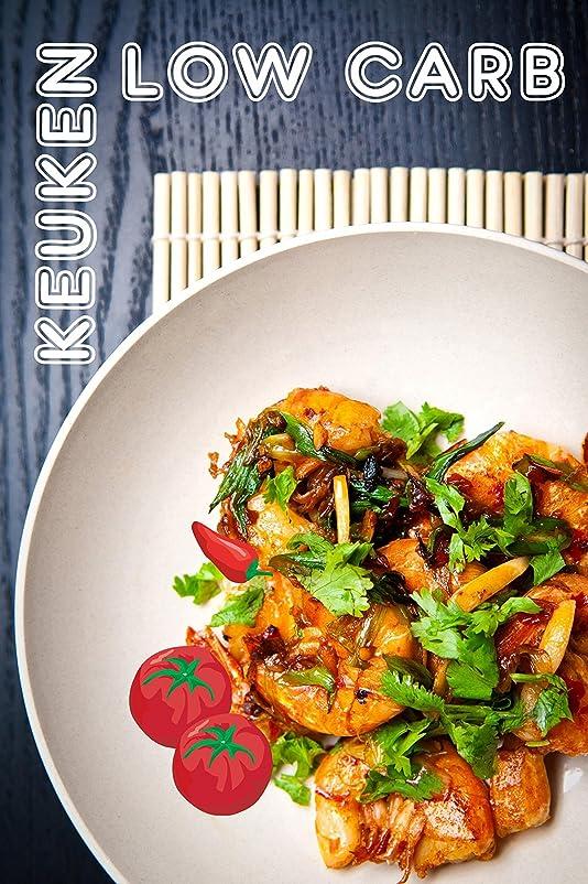 Low Carb Keuken: 100 heerlijke low-carb recepten (Low Carb Dieet) (Dutch Edition)