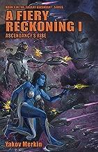 A Fiery Reckoning I: Ascendancy's Rise (Galaxy Ascendant Book 4)