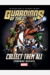 Guardians Of The Galaxy: Collect Them All Prose Novel Kindle Edition