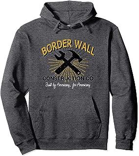 Border Wall Construction Co Hoodie Trump Company Political