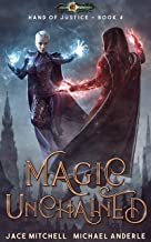 Magic Unchained (Hand Of Justice Book 4)