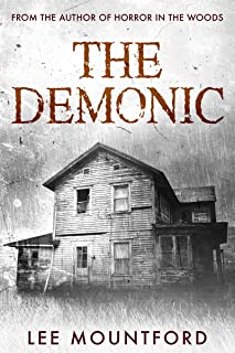 The Demonic: Book 1 in the Supernatural Horror Series (Supernatural Horror Novel Series)