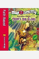 Troo's Big Climb: Level 2 (I Can Read! / Rainforest Friends) Kindle Edition