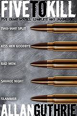 Five To Kill (A Five-Novel Crime Omnibus) Kindle Edition