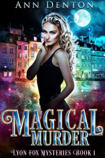 Magical Murder: An Urban Fantasy Mystery (The Lyon Fox Mysteries Book 1)