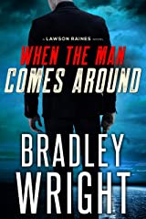 When the Man Comes Around: A Gripping Crime Thriller (Lawson Raines Book 1) Kindle Edition