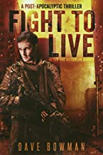 Fight to Live: A Post-Apocalyptic Thriller (After the Outbreak Book 2)