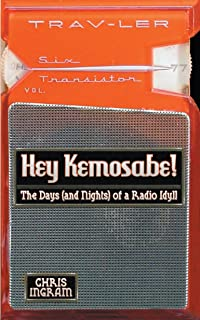 Hey Kemosabe: The Days (and Nights) of a Radio Idyll