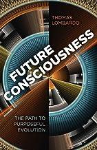 Future Consciousness: The Path to Purposeful Evolution (English Edition)