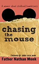 Chasing the Mouse: A Memoir About Childhood Homelessness