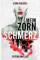 Mein Zorn - Dein Schmerz: Psychothriller Kindle Ausgabe