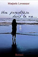 Une parenthèse dans ta vie... (Les Lilas t. 1) Format Kindle